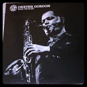 Dexter Gordon Walk the Blues LP #rsd